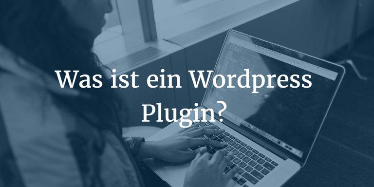 Wordpress Plugin was ist es und was kann es?